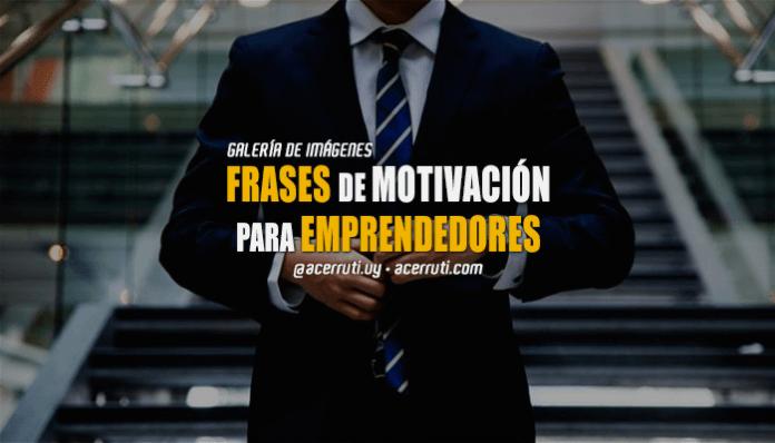 Frases de motivación para Emprendedores/as - Aldo Cerruti