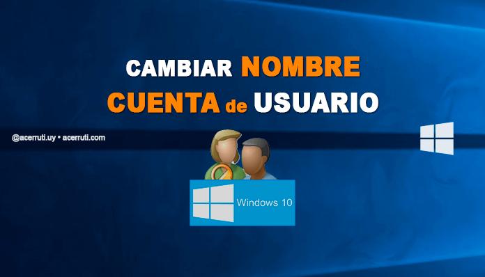 cambiar-nombre-usuario-windows-10-acerruti
