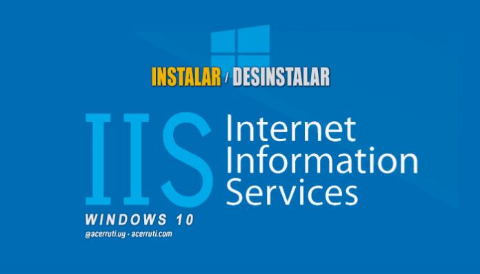 Instalar Desinstalar Internet Information Services (IIS) en Windows 10